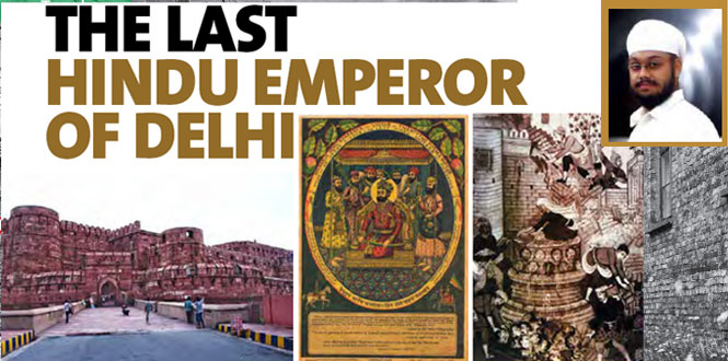 The Last Hindu Emperor of Delhi